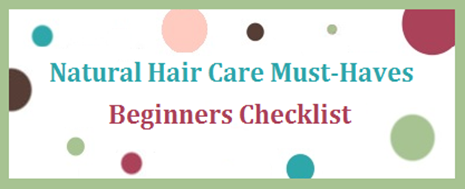 Natural Hair Care Must-Haves: Checklist for Beginners