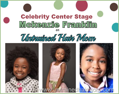 celebrity center stage mckenzie franklin untrained hair mom